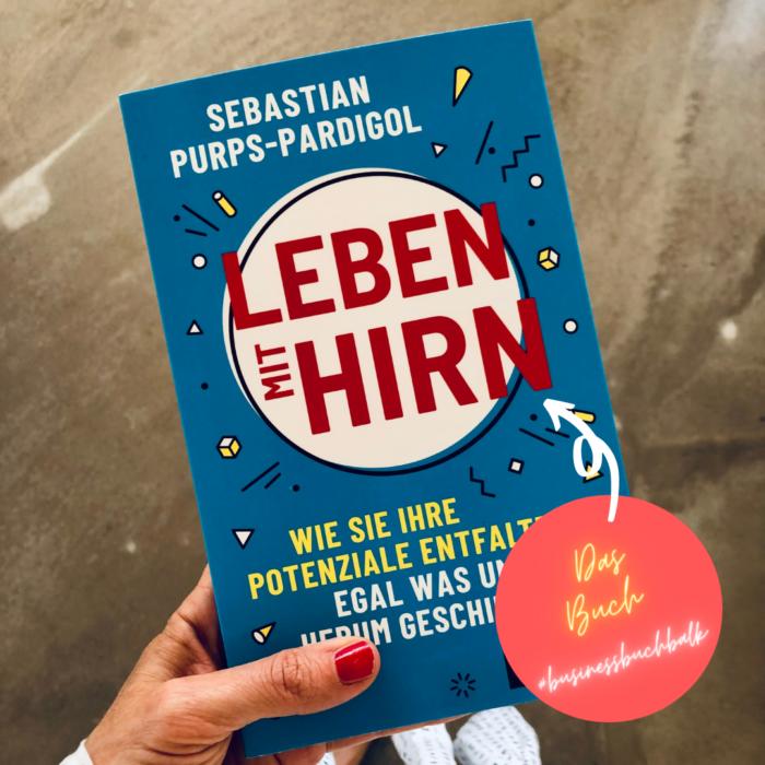 """Das Buch unseres nächsten #businessbuchtalks: """"Leben mit Hirn"""" von Sebastian Purps-Pardigol"""